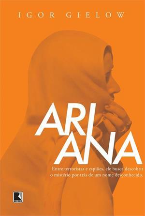 """""""Ariana"""" veio para dizer aos novos escritores que eles estão livres para contar boas histórias."""