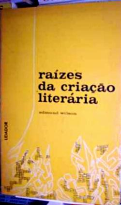 raizes da criacao literaria 10 livros que mudaram a minha vida rodrigo gurgel
