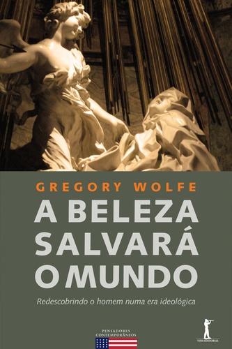 a beleza salvará o mundo gregory wolfe rodrigo gurgel